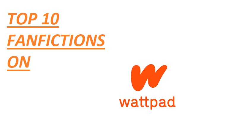 TOP 10 FANFICTION ON WATTPAD