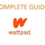 What is Wattpad? A Complete WATTPAD Guide to your rescue!