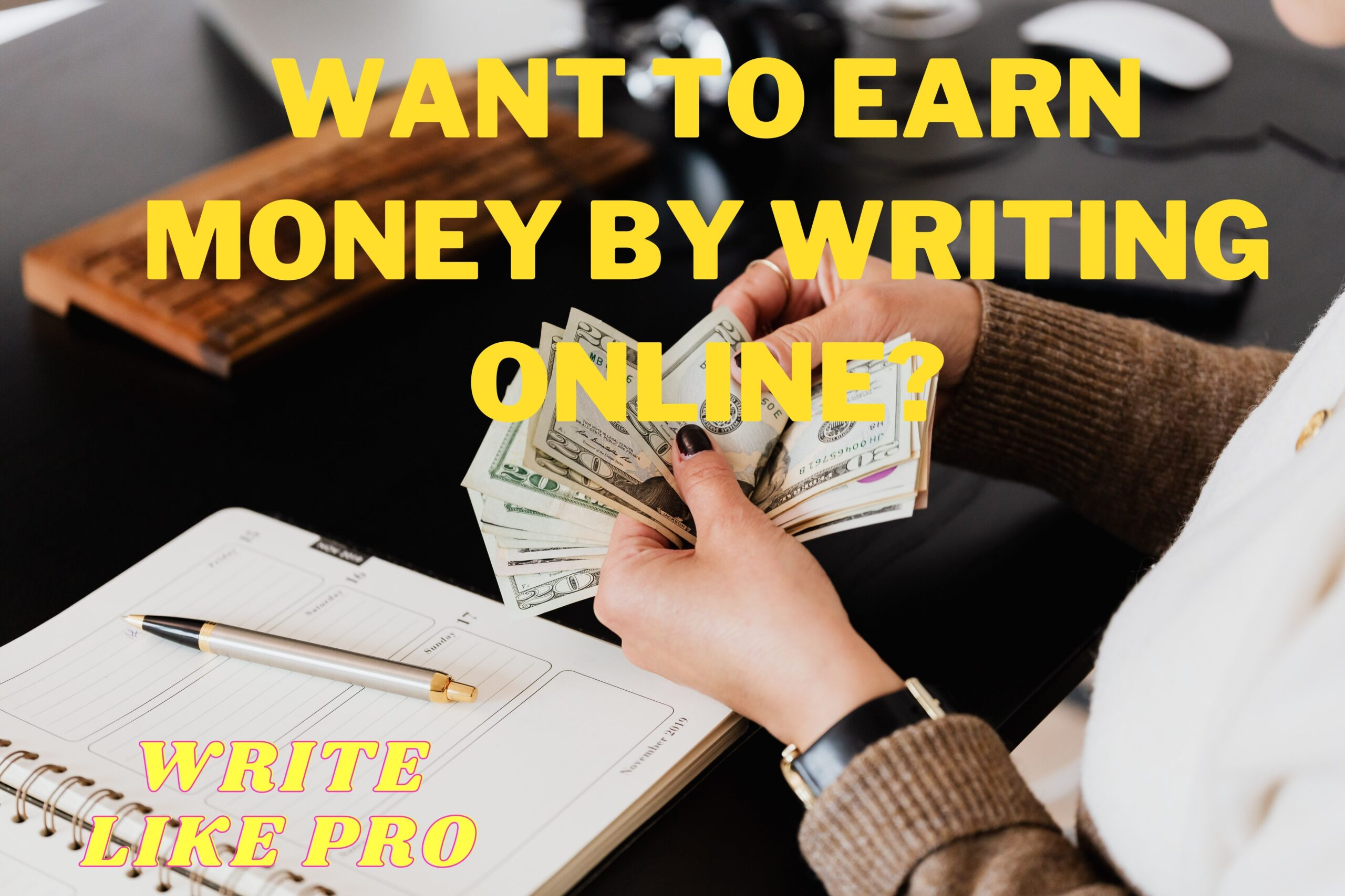 HOW TO START EARNING MONEY BY WRITING ONLINE? TOP 3 PROVEN WAYS TO HELP YOU OUT!