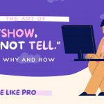 """THE ART OF """"SHOW, NOT TELL."""" WHAT DOES IT MEAN? WHY IS IT IMPORTANT AND HOW CAN YOU MASTER IT IN 3 EASY STEPS? GET A FREE WORKSHEET WITH IT!"""