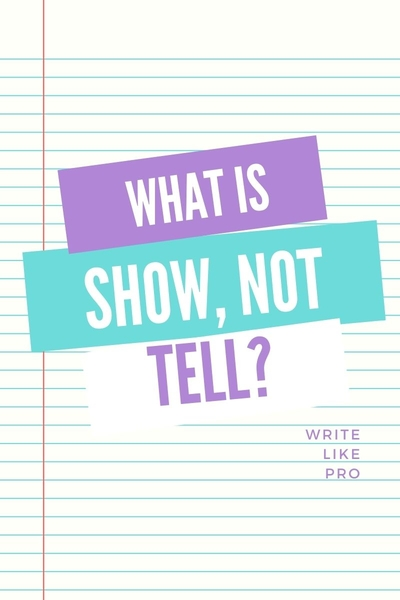 What is show not tell?